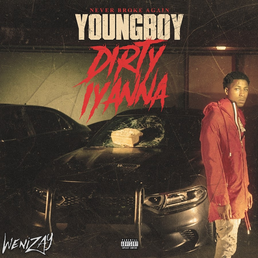 Audio, Dirty Iyanna 2019: YoungBoy, Audio, Rap: Listen